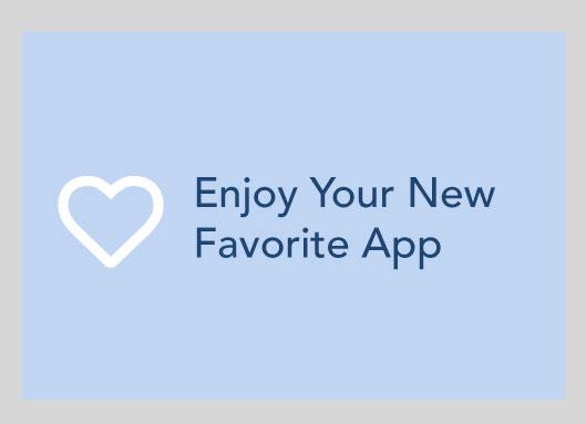 Enjoy Your New Favorite App
